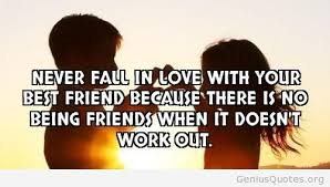 Quotes About Loving Your Best Friend Awesome Never Fall In Love With Your Best Friend