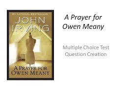 a prayer for owen meany multiple choice test question creation 1 a prayer for owen meany multiple choice test question creation