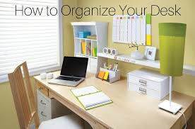organize office space. 3 Easy Ways To Organize The Prime Real Estate In Your Office Space O