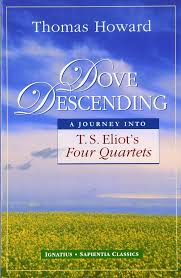 Amazon.com: Dove Descending: A Journey into T.S. Eliot's Four ...