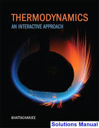 Thermodynamics An Interactive Approach 1st Edition Bhattacharjee ...