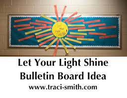 Be The Light Bulletin Board Bulletin Board Idea Let Your Light Shine Traci Smith