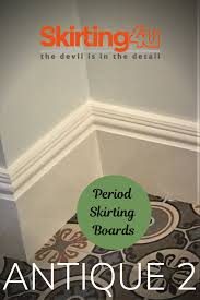 Room Skirting Designs Mdf Skirting Boards Antique 2 Skirting In 2019 Period