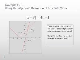 example 2 using the algebraic definition of absolute value the solution to this equation can