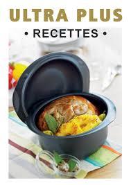 Recettes De Cuisine Pour Tupperware Ultra Plus En 2019 Cuisine