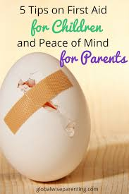 tips on first aid for children and peace of mind for parents first aid for children