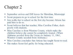 to kill a mockingbird harper lee chapter  the story is  chapter 2  arrives and dill leaves for meridian mississippi  scout prepares to