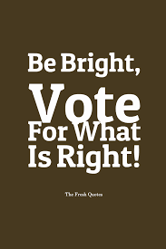 Famous Election Quotes About Be Bright Vote Golfiancom