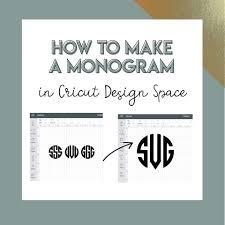 Monogram Font On Cricut Design Space How To Create A Monogram In Cricut Design Space Svg Me