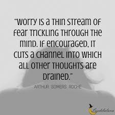 Quotes About Worrying Extraordinary 48 Motivational Worry Quotes To Help You Overcome It