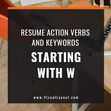 Job Seeker Resume Action Verbs And Keywords Starting With W