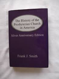 The History Of The Presbyterian Church In America The