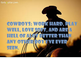 Nice Cowboy Quote Work Hard And Play Well Photos And Ideas Impressive Cowboy Quotes About Love