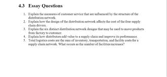 essay questions explain the measures of cus chegg com 4 3 essay questions 1 explain the measures of customer service that are influenced by the