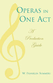 Operas in One Act: A Production Guide: Summers, Franklin W.: 9780810847101:  Amazon.com: Books
