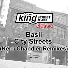Basil - City <b>Streets Remixes</b> (Kerri Chandler Remixes) on Traxsource