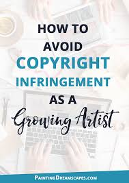 how to avoid copyright infringement growing artist painting dreamscapes