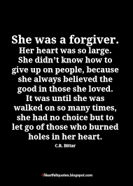 Quotes About Giving Up Classy She Was A Forgiver Heartfelt Love And Life Quotes