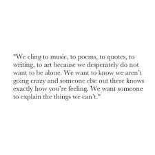 We Want Someone To Explain The Things We Can't Yes Pinterest Mesmerizing Quotes About Wanting Someone