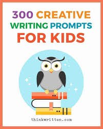 8th Grade Essay Prompts 300 Creative Writing Prompts For Kids Thinkwritten