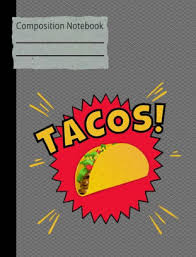 Student Daily Planner With Subjects Tacos Composition Notebook College Ruled 130 Pages 7 44 X 9 69