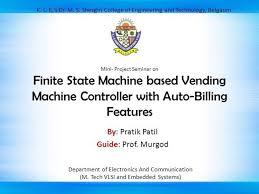 Vending Machine Finite State Machine Classy FSM Based Vending Machine Pratik Patil AuthorSTREAM