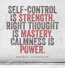 Self Control Quotes Cool Selfcontrol Is Strength Right Thought Is Mastery Calmness Is