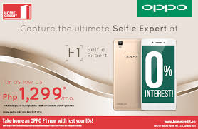 Small Picture Get the all new OPPO F1 at 0 interest from Home Credit