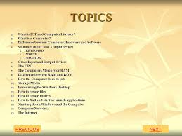 topics previous next what is ict and computer literacy ppt  1 topics