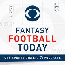 Fantasy Football Today Podcast - CBS Sports Podcasts - CBSSports.com