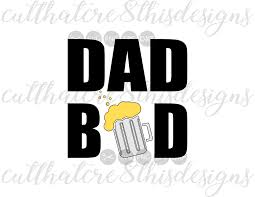 Dad Bod Beer Mug Funny Fathers Day Quotes Sayings Cut File Svg Png Eps Dxf For Silhouette Cricut