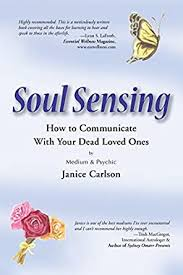 SOUL SENSING: How to Communicate With Your Dead Loved Ones - Kindle edition  by Carlson, Janice, Rhoden, Kelly. Religion & Spirituality Kindle eBooks @  Amazon.com.