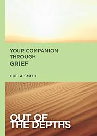 Out of the Depths: Your Companion Through Grief - Kindle edition by Smith,  Greta. Religion & Spirituality Kindle eBooks @ Amazon.com.