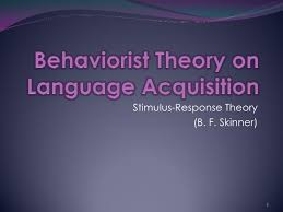 behaviorism linguistics  stimulus response theory b f