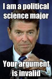 I am a political science major Your argument is invalid - Funny ... via Relatably.com