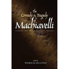 booktopia the comedy and tragedy of machiavelli essays on the  booktopia the comedy and tragedy of machiavelli essays on the literary works by vickie b sullivan iv 9780300087970 buy this book online