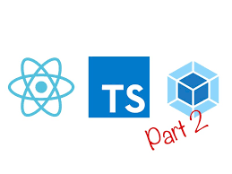 React and Typescript with Webpack (Part 2) – Levelup Your Coding