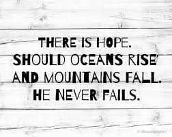Bible Quotes About Hope Custom There Is Hope Should Oceans Rise And Mountains Fall He Never Etsy