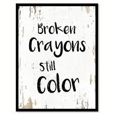 Custom Quote Prints Custom Quote Prints Beautiful Broken Crayons Still Color Motivation 51