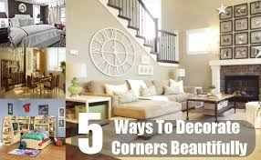 How To Decorate Corners Beautifully