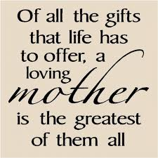 Quotes For Mothers Love