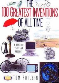The 100 Greatest Inventions Of All Time Tom Philbin 9780806524030