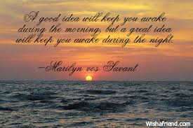 Good Morning My King Quotes Best of Good Morning Quote A Good Idea Will Keep You