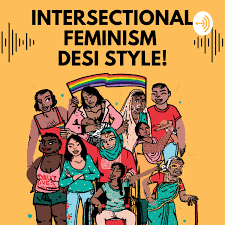 Intersectional Feminism—Desi Style!