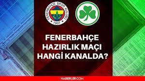 Fenerbahçe - Greuther Fürth maçı hangi gün, saat kaçta, hangi kanalda!  Fenerbahçe - Greuther Fürth maçı canlı izle! - Haberler