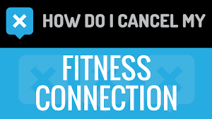 Fitness Connection How Do I Cancel My