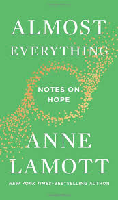 Almost Everything: Notes on Hope: Anne Lamott: 9780525537441: Amazon ...