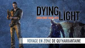 Test] Dying Light – Voyage en zone de qu'Harrantaine – Ju' Vidéo