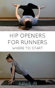 hip openers for runners runners are you struggling with tight hip muscles start