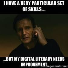 I have a very particular set of skills.... ...but my Digital ... via Relatably.com